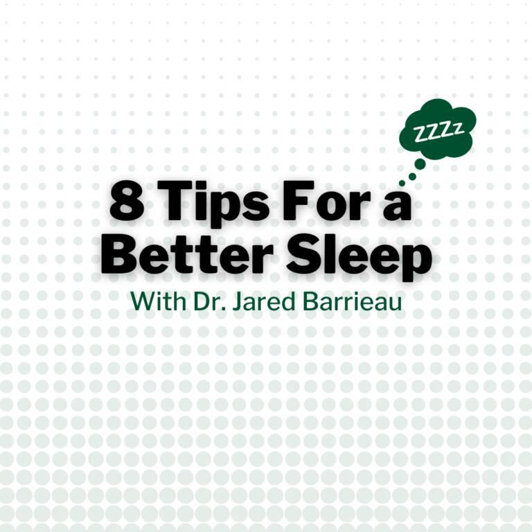 8 Tips For a Better Sleep - With Dr. Jared Barrieau, Chiropractor